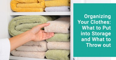 Organizing Your Clothes: What to Put into Storage and What to Throw out
