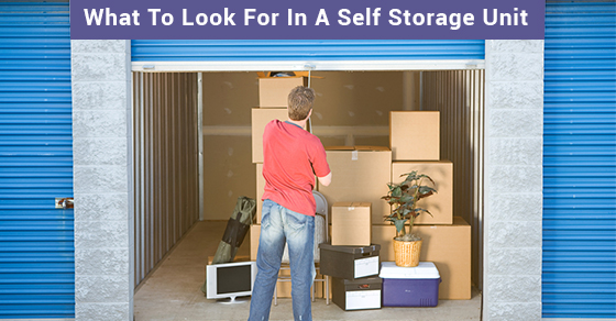 What To Look For In A Self Storage Unit