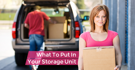 What To Put In Your Storage Unit