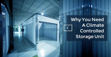 Why You Need A Climate Controlled Storage Unit