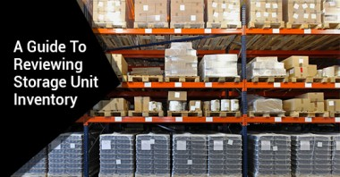 A Guide To Reviewing Storage Unit Inventory