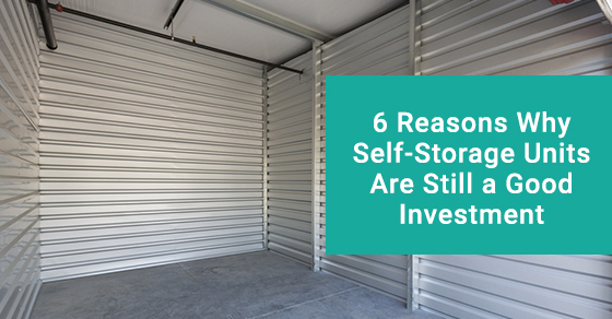6 Reasons Why Self-Storage Units Are Still a Good Investment