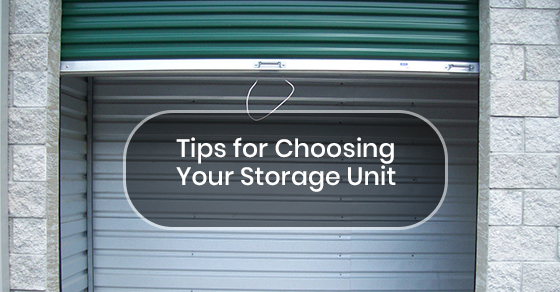 Tips for Choosing Your Storage Unit